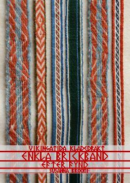 Vikingatida klädedräkt: Enkla brickband efter fynd
