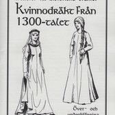 Mönster till historiska dräkter: Kvinnodräkt från 1300-talet