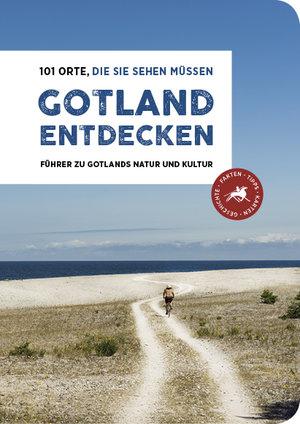 Gotland Entdecken - 101 Orte, die Sie Sehen Müssen
